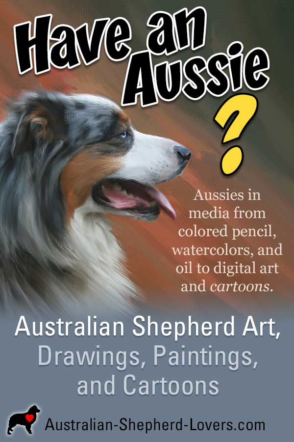 Australian Shepherd Art, Drawings, Paintings, and Cartoons. Aussies in original pet portraits done by artists in media from colored pencil, watercolors, and oil to digital art and funny dog cartoons. #australianshepherd #australianshepherdart #dogart #dogdrawings #dogpaintings #dogcartoons #aussielovers